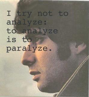 to analyze is to paralyze